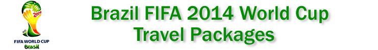 FIFA 2014 World Cup in Brazil Travel Packages